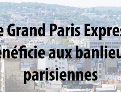 Le GPE va bénéficier à l'immobilier aux 1ère et 2ème couronnes parisiennes